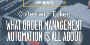 Coffee with Esker: Order Management Automation